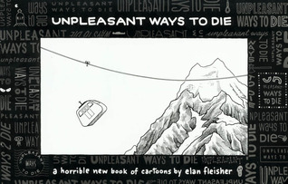 Unpleasant Ways to Die by Elan Fleisher
