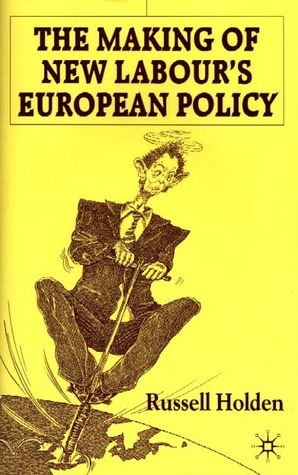 the-making-of-new-labour-s-european-policy