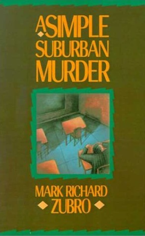 A Simple Suburban Murder by Mark Richard Zubro