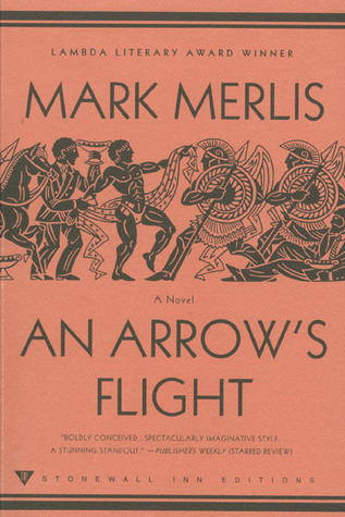 An Arrow's Flight by Mark Merlis