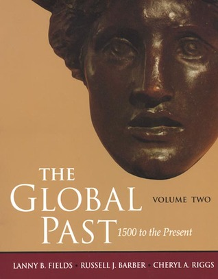 The Global Past Volume Two: 1500 to the Present
