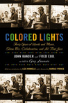 Colored Lights: Forty Years of Words and Music, Show Biz, Collaboration, and All That Jazz