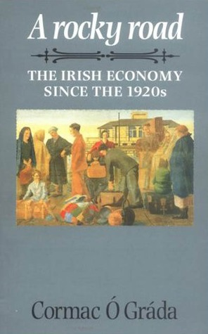 A Rocky Road: The Irish Economy Since the 1920s