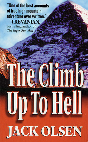 The Climb Up to Hell by Jack Olsen