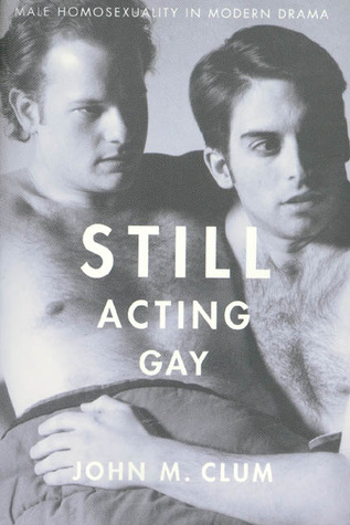 still-acting-gay-male-homosexuality-in-modern-drama
