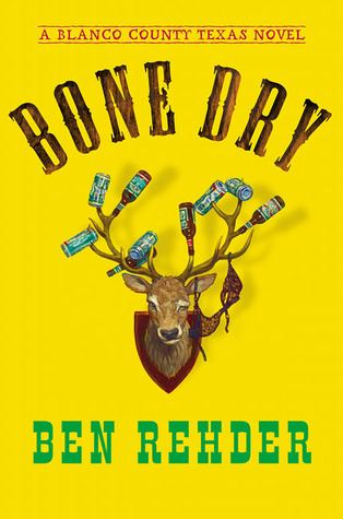 Bone Dry: A Blanco County, Texas, Novel (Game Warden John Marlin, 2)