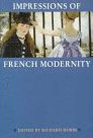 Impressions of French Modernity: Art and Literature in France 1850-1900