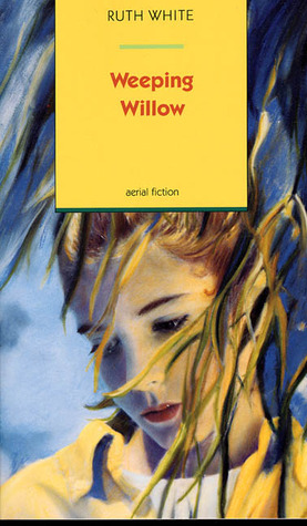 Weeping Willow by Ruth White