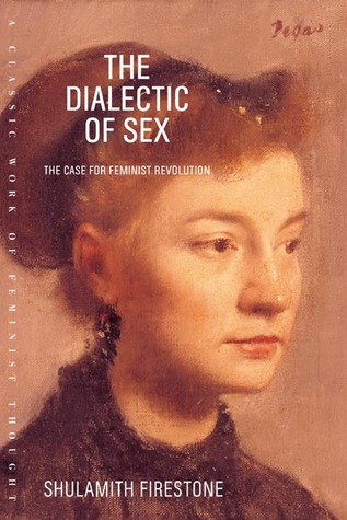 The Dialectic of Sex by Shulamith Firestone