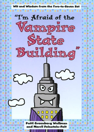 I'm Afraid of Vampire State Building by Patti Greenberg Wollman