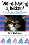 We're Having A Kitten!: From the Big Decision Through the Crucial First Year