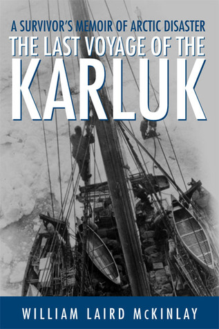 The Last Voyage of the Karluk: A Survivor's Memoir of Arctic Disaster Descargar libros epub gratis