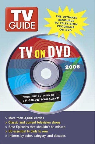 TV Guide: TV on DVD 2006: The Ultimate Resource to Television Programs on DVD