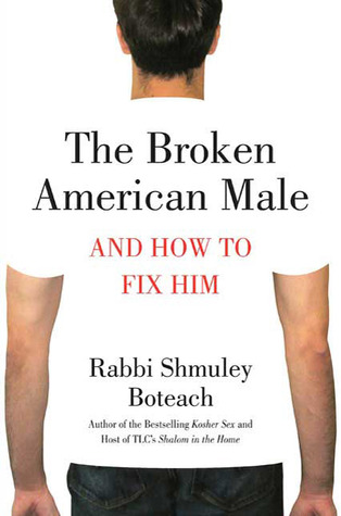 The Broken American Male by Shmuley Boteach