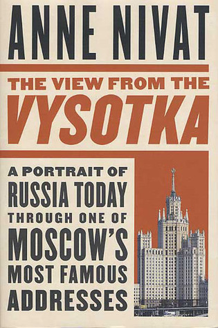 The View from the Vysotka by Anne Nivat
