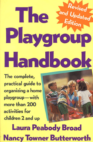 The Playgroup Handbook: The complete, pratical guide to organizing a home playgroup--with more than 200 activities for children 2 and up