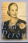 Eva Peron: A Biography