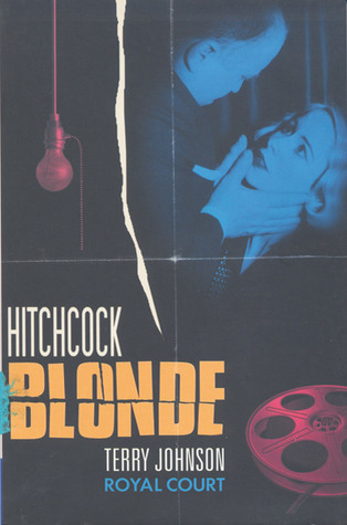 Hitchcock Blonde by Terry Johnson