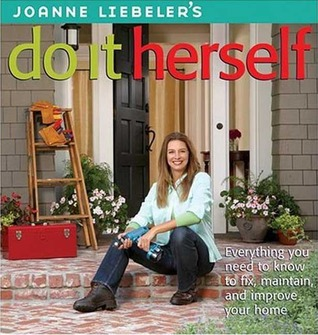 JoAnne Liebeler's Do It Herself by JoAnne Liebeler