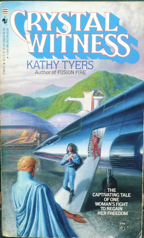 Crystal Witness by Kathy Tyers
