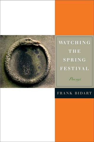 Watching the Spring Festival by Frank Bidart