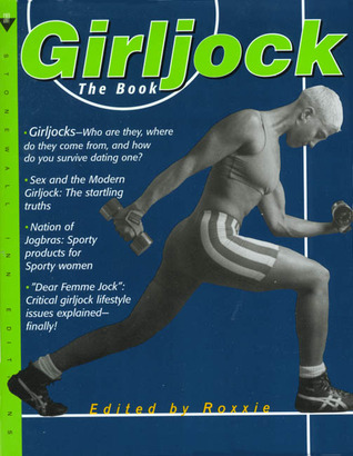 Girljock: The Book
