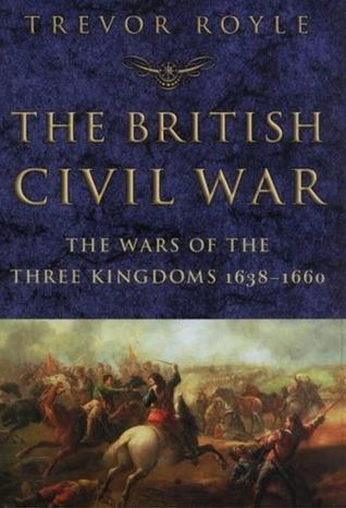 The British Civil War by Trevor Royle