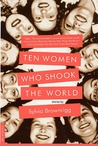 Ten Women Who Shook the World: Stories
