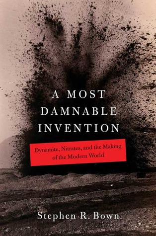 A Most Damnable Invention by Stephen R. Bown