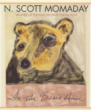 In the Bear's House by N. Scott Momaday