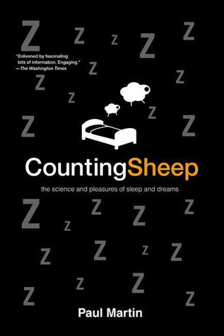 Counting Sheep: The Science and Pleasures of Sleep and Dreams