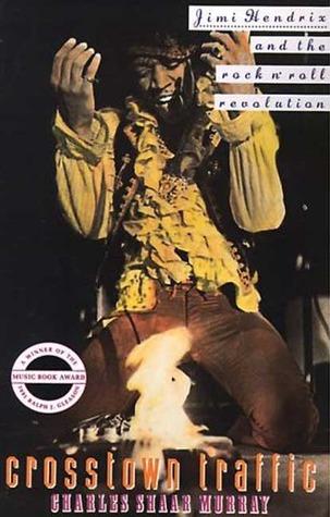 Crosstown Traffic: Jimi Hendrix & The Post-War Rock 'N' Roll Revolution