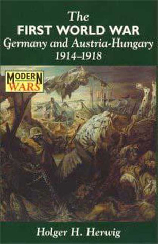 The First World War: Germany and Austria-Hungary 1914 - 1918