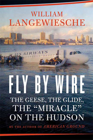 Fly by Wire: The Geese, the Glide, the Miracle on the Hudson by ...