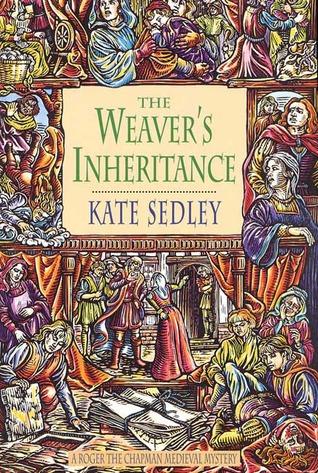 The Weaver's Inheritance (Roger the Chapman, #8)