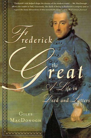 Frederick the Great by Giles MacDonogh