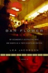 Bar Flower: My Decadently Destructive Days and Nights as a Tokyo Nightclub Hostess