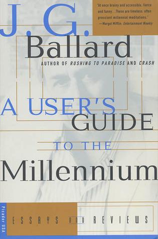A User's Guide to the Millennium by J.G. Ballard