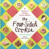 The Four-Sided Cookie: 55 Recipes for Delicious Squares and Bars