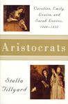 Aristocrats: Caroline, Emily, Louisa, and Sarah Lennox, 1740-1832