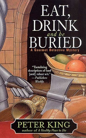 Eat, Drink, and be Buried (Gourmet Detective Mystery, Book 6)