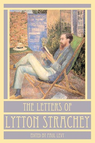 The Letters of Lytton Strachey by Lytton Strachey