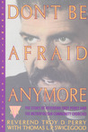 Don't Be Afraid Anymore: The Story of Reverend Troy D. Perry and the Metropolitan Community Churches