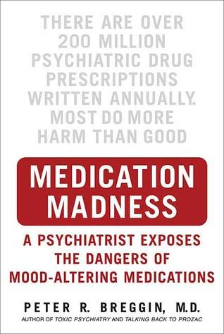 Medication Madness: True Stories of Mayhem, Murder & Suicide Caused by Psychiatric Drugs