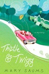 Thistle and Twigg (Thistle & Twigg Mystery, #1)