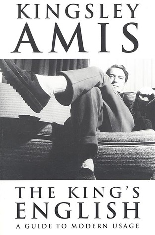 The King's English by Kingsley Amis