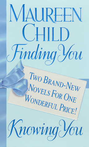 Finding You/Knowing You by Maureen Child