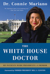 White House Doctor: Behind the Scenes with the Clinton and Bush Families