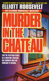 Murder in the Chateau (Eleanor Roosevelt, #15)