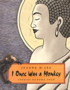 I Once Was a Monkey: Stories Buddha Told